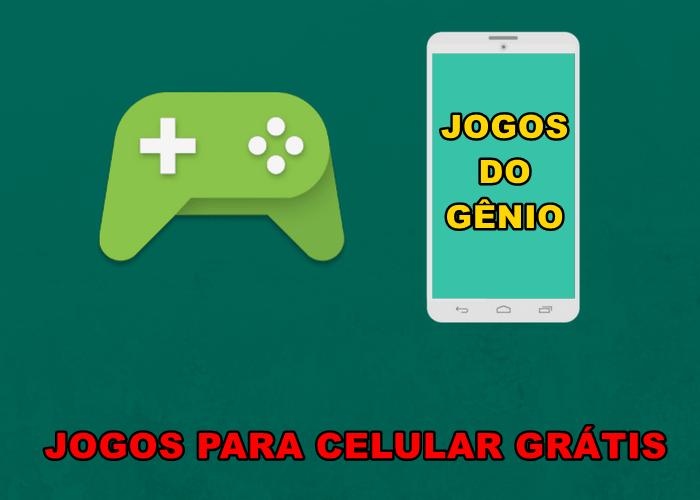 Jogos grátis para celular aqui no Gênio Quiz
